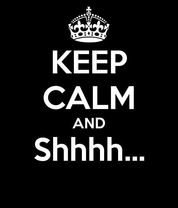 keep-calm-and-shhhh-21